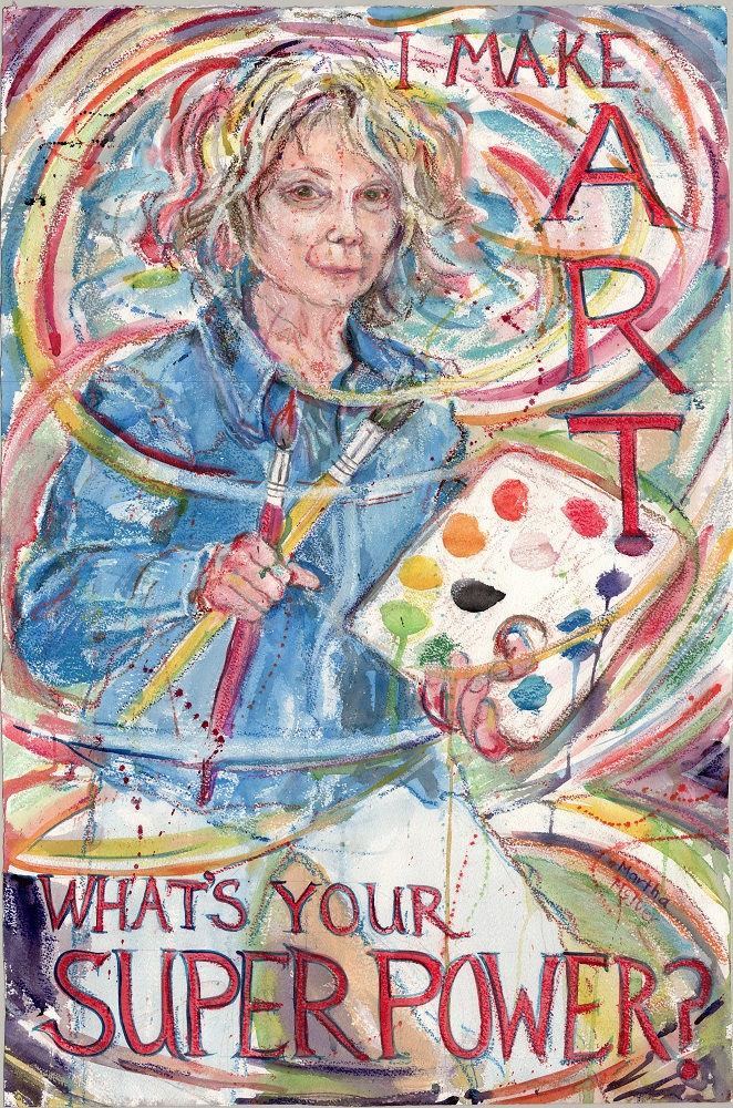 Painting of Martha - says I Make Art, What's your superpower?